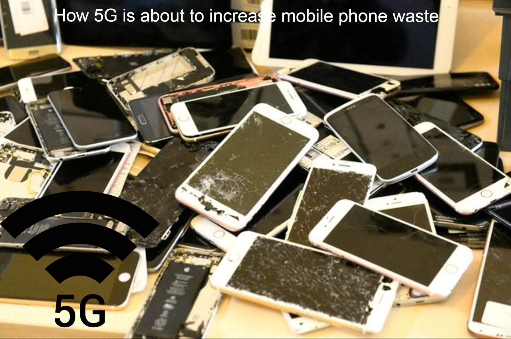 how 5G is about to increase phone waste