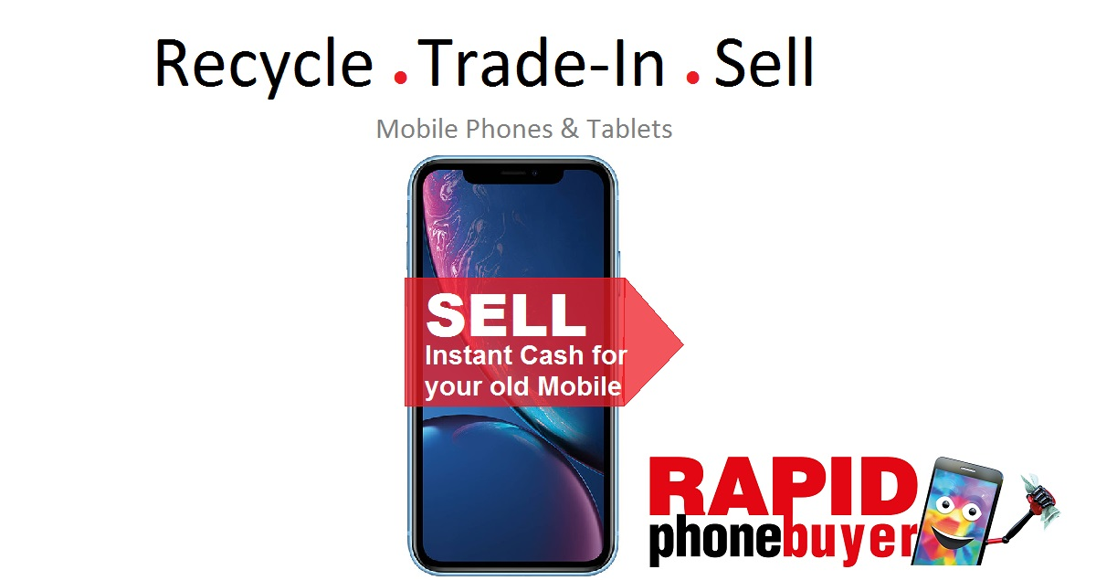 Sell My Mobile Phone | Recycle & Trade in | Rapid Phone Buyer